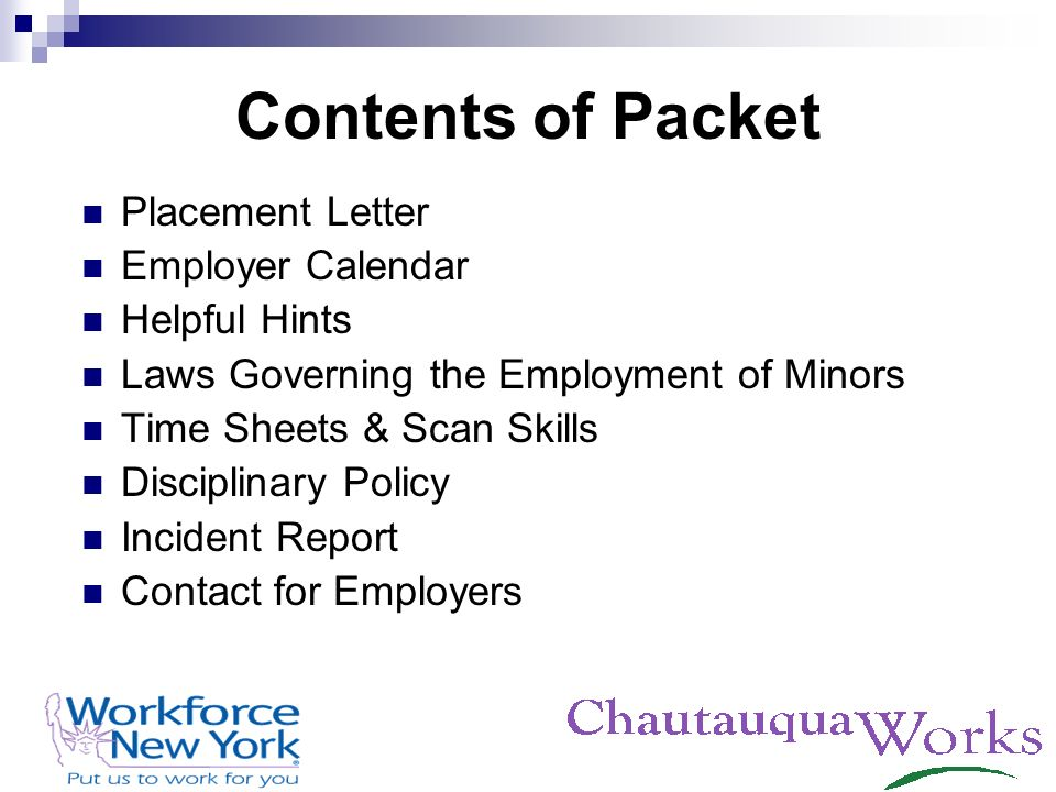 Contents of Packet Placement Letter Employer Calendar Helpful Hints Laws Governing the Employment of Minors Time Sheets & Scan Skills Disciplinary Pol