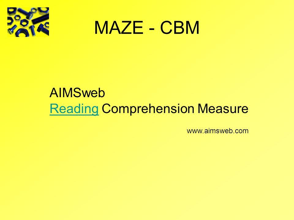 MAZE - CBM AIMSweb Reading Comprehension Measure www.aimsweb.com