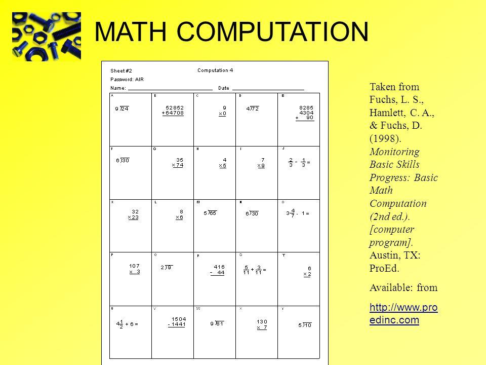 Taken from Fuchs, L. S., Hamlett, C. A., & Fuchs, D. (1998). Monitoring Basic Skills Progress: Basic Math Computation (2nd ed.). [computer program]. A
