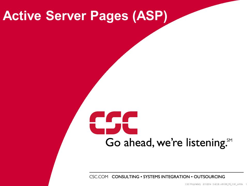 CSC India 22 Including Files The #include Directive –It is possible to insert the content of another file into an ASP file before the server executes it, with the server side #include directive.