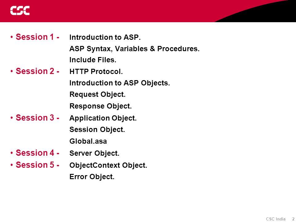 CSC Proprietary 2/11/2014 3:44:12 AM 008_fmt_wht 3 Active Server Pages Session - 1