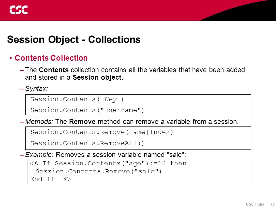 CSC India 75 Session Object - Collections Contents Collection –The Contents collection contains all the variables that have been added and stored in a
