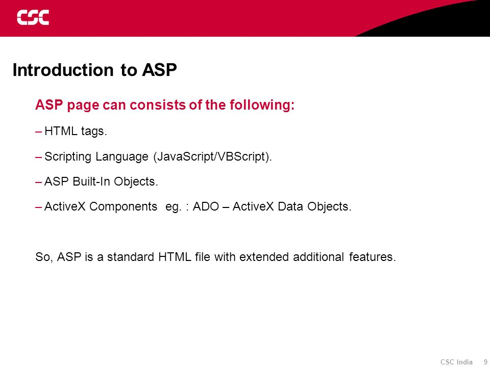 CSC India 60 ASP Application Application Object –An Application on the Web is a group of files(ASP/HTML,etc).