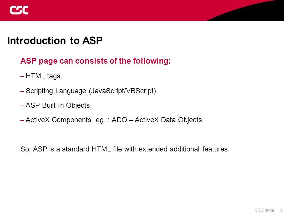 CSC India 20 ASP Procedures Example <% Sub vbProc(num1,num2) Response.Write(num1*num2) End Sub %> The result of the calculation is: