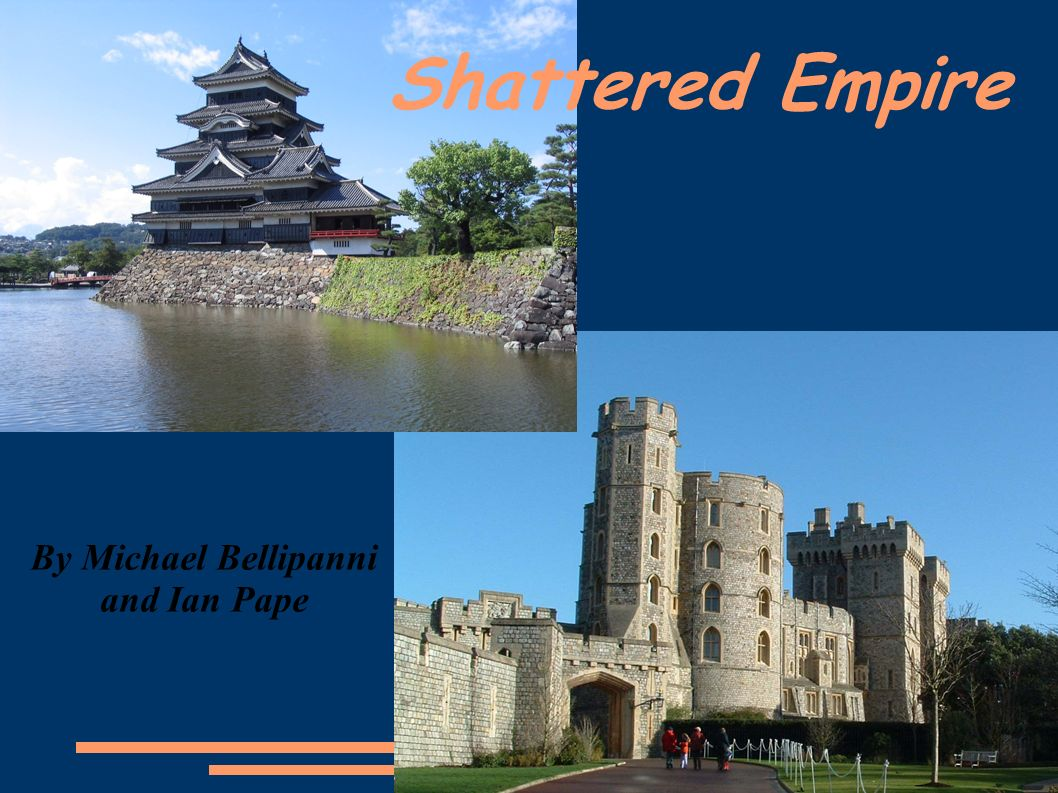 By Michael Bellipanni and Ian Pape Shattered Empire