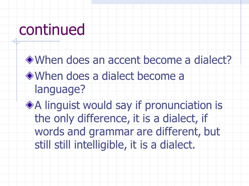 continued What would a sociolinguist say.