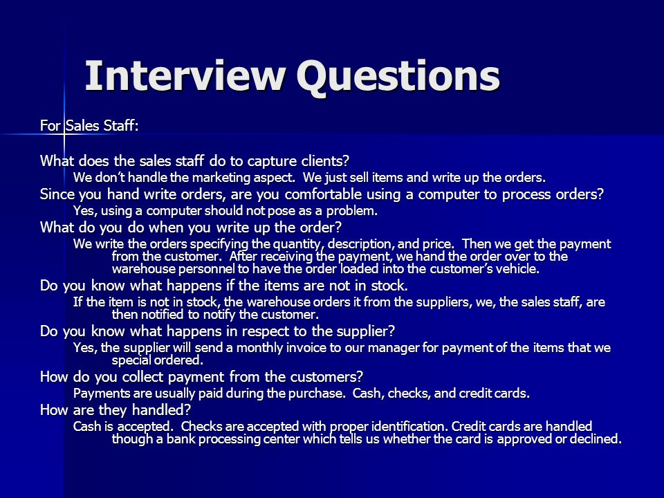 Interview Questions For Sales Staff: What does the sales staff do to capture clients.