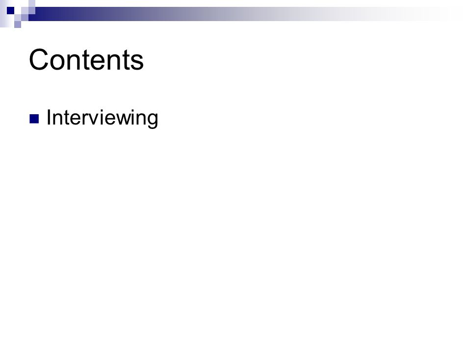 Contents Interviewing