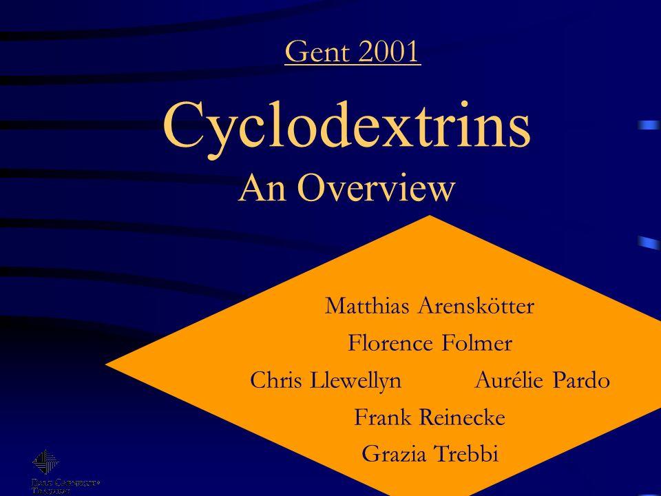 Cyclodextrins An Overview Matthias Arenskötter Florence Folmer Chris Llewellyn Aurélie Pardo Frank Reinecke Grazia Trebbi Gent 2001
