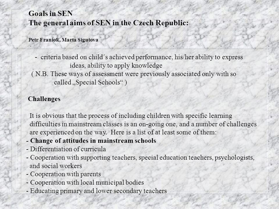- criteria based on child´s achieved performance, his/her ability to express ideas, ability to apply knowledge ( N.B. These ways of assessment were pr
