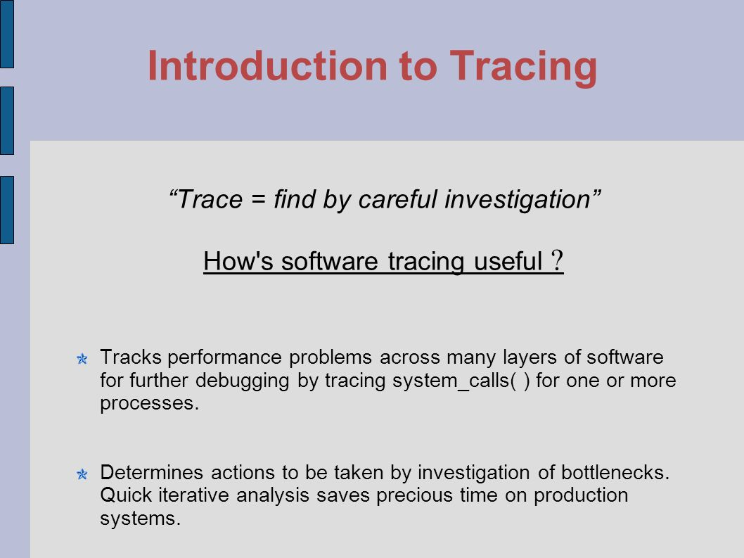 Overview Introduction to Tracing Current Alternatives What is DTrace .