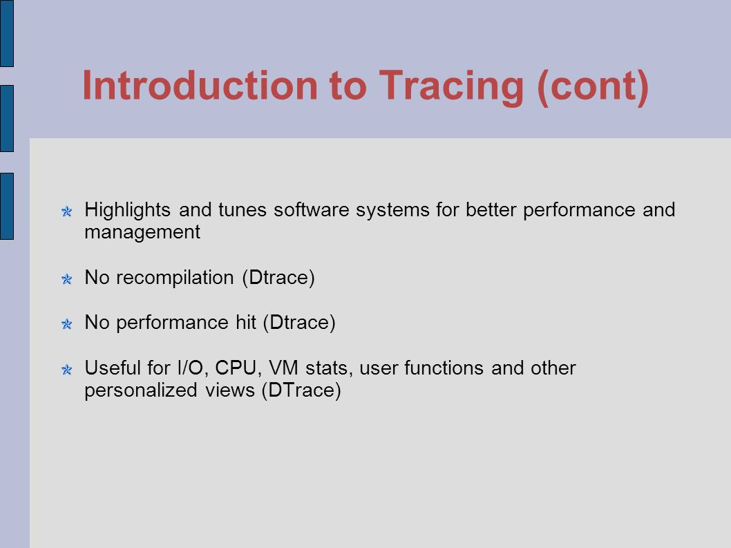 Introduction to Tracing Trace = find by careful investigation How s software tracing useful .