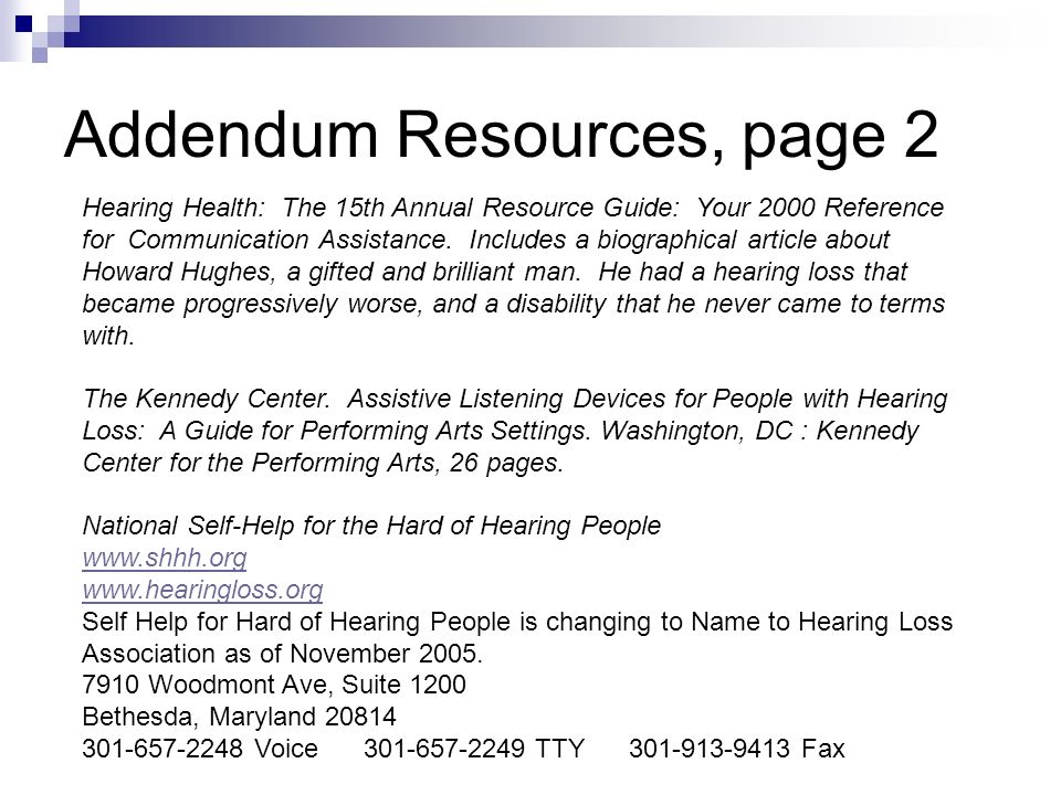 Addendum Resources, page 2 Hearing Health: The 15th Annual Resource Guide: Your 2000 Reference for Communication Assistance.