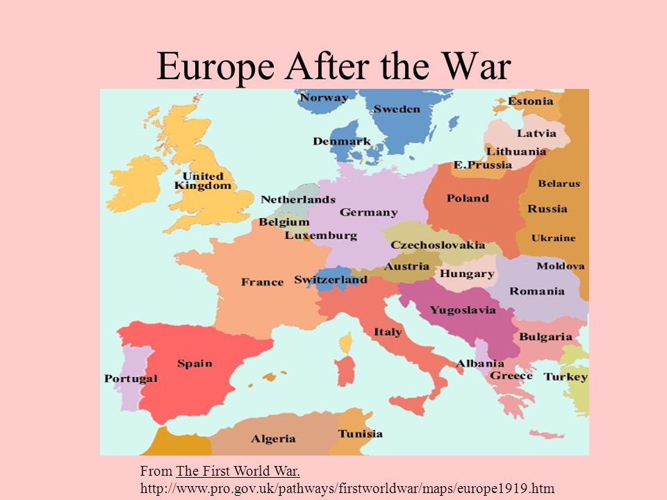 Europe After the War From The First World War. http://www.pro.gov.uk/pathways/firstworldwar/maps/europe1919.htm