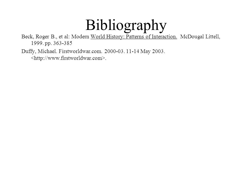 Bibliography Beck, Roger B., et al: Modern World History: Patterns of Interaction.