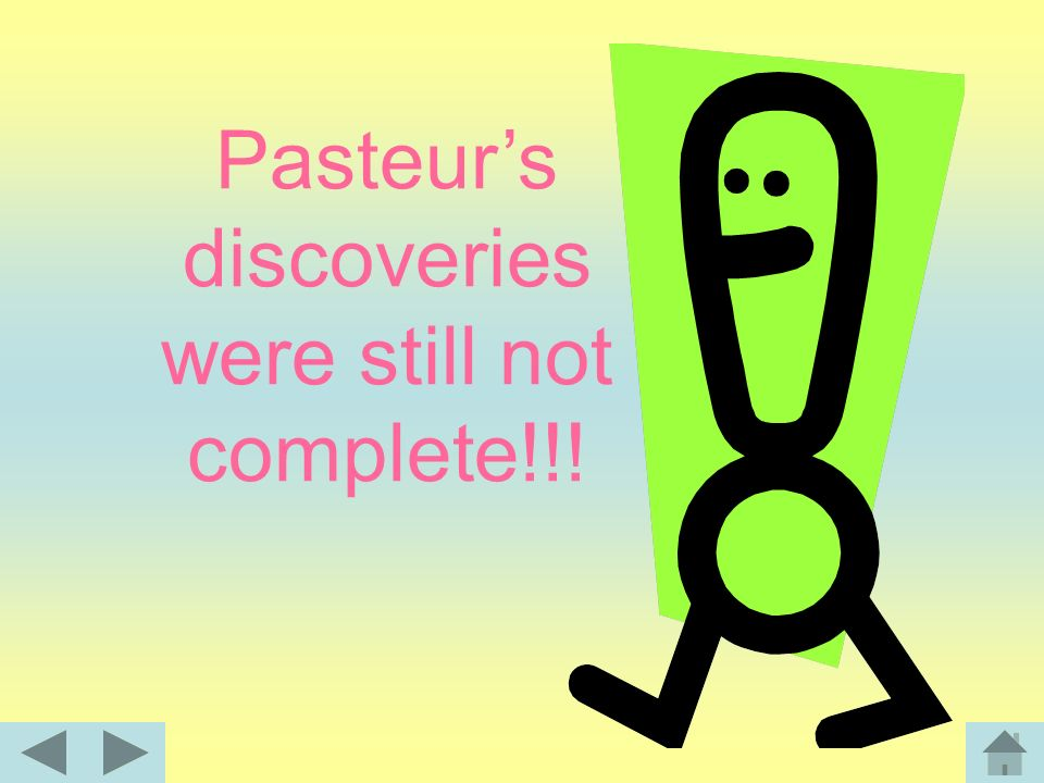 Pasteur demonstrated that if these substances were heated to a moderately high temperature for a few minutes, this would kill the living microorganism