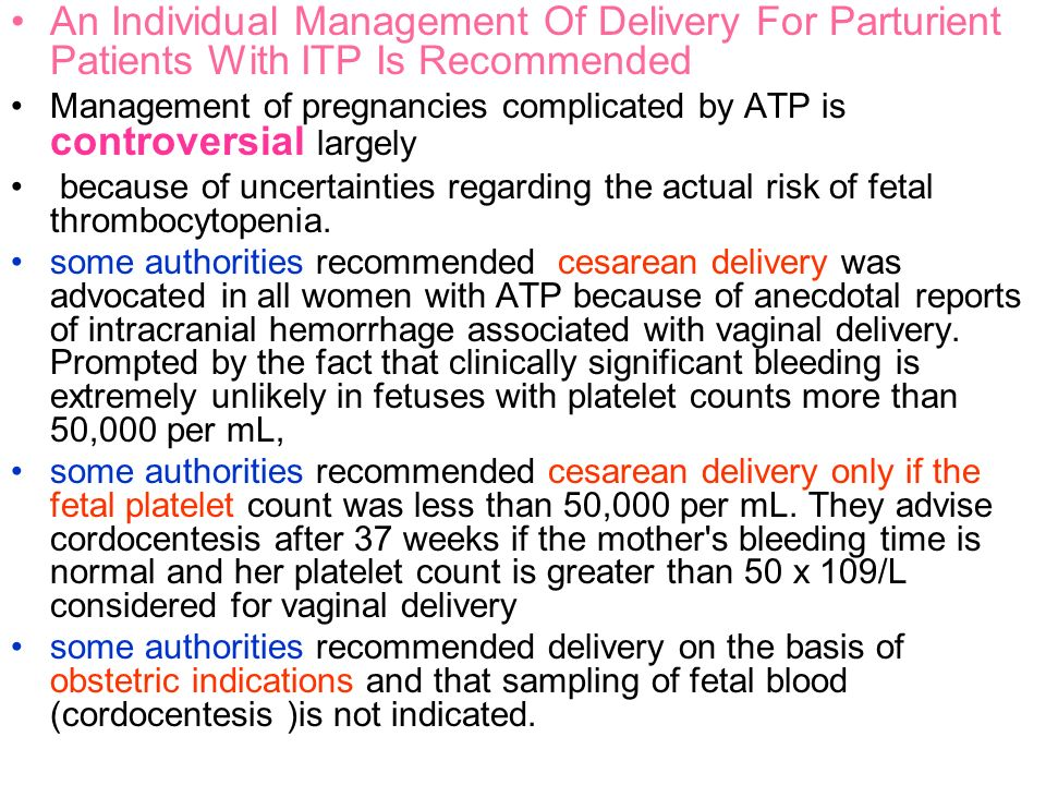 An Individual Management Of Delivery For Parturient Patients With ITP Is Recommended Management of pregnancies complicated by ATP is controversial lar