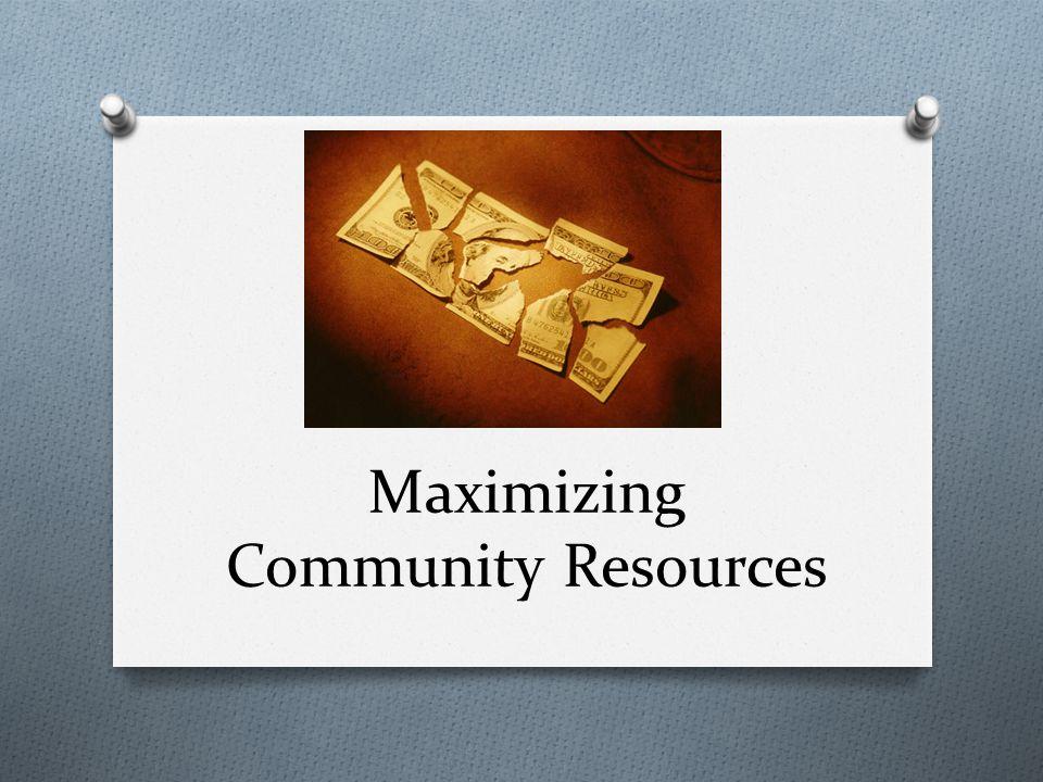Maximizing Community Resources