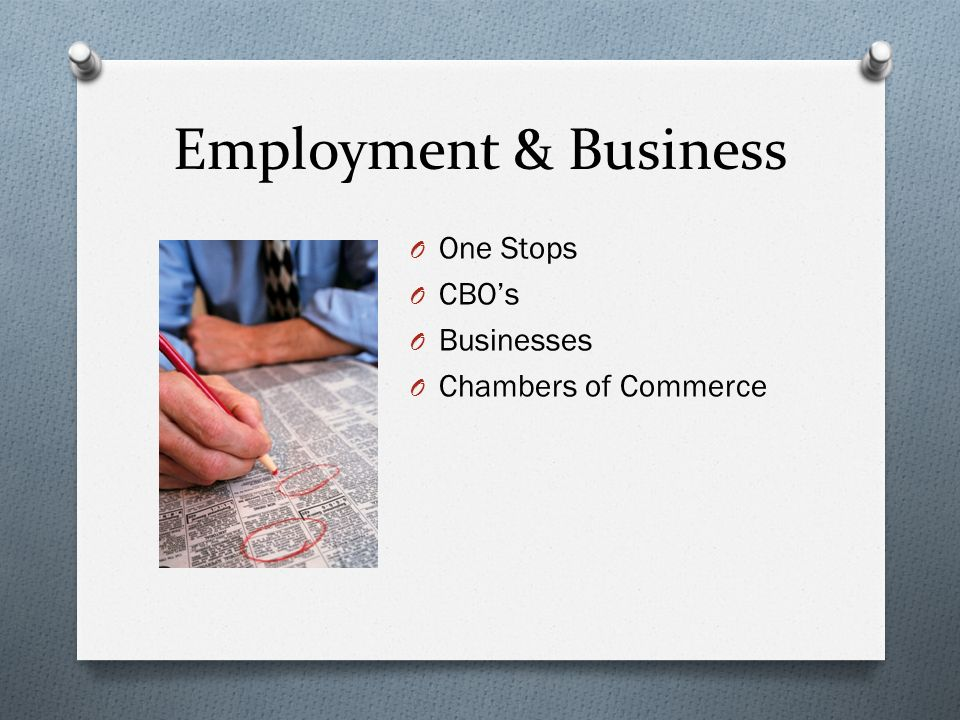 Employment & Business O One Stops O CBOs O Businesses O Chambers of Commerce