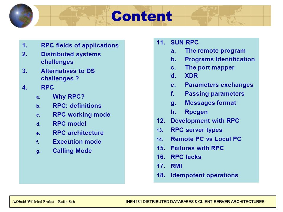2 Content 1.RPC fields of applications 2.Distributed systems challenges 3.Alternatives to DS challenges ? 4.RPC a. Why RPC? b. RPC: definitions c. RPC