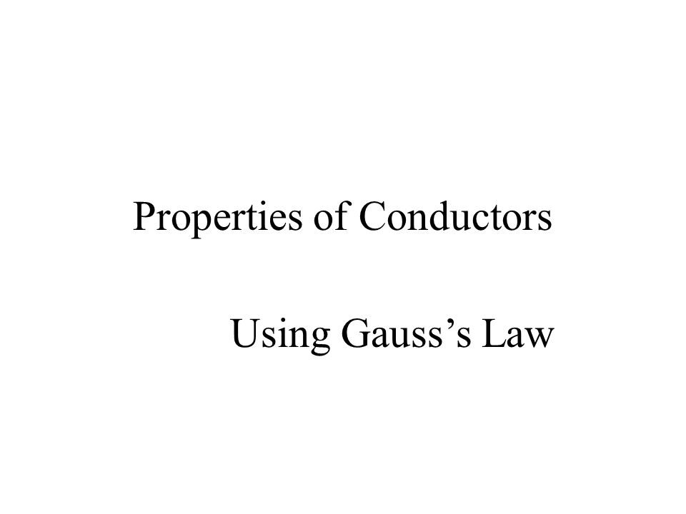 Properties of Conductors Using Gausss Law