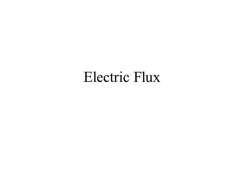 Electric Flux: Field Perpendicular For a constant field perpendicular to a surface A A Electric Flux is defined as