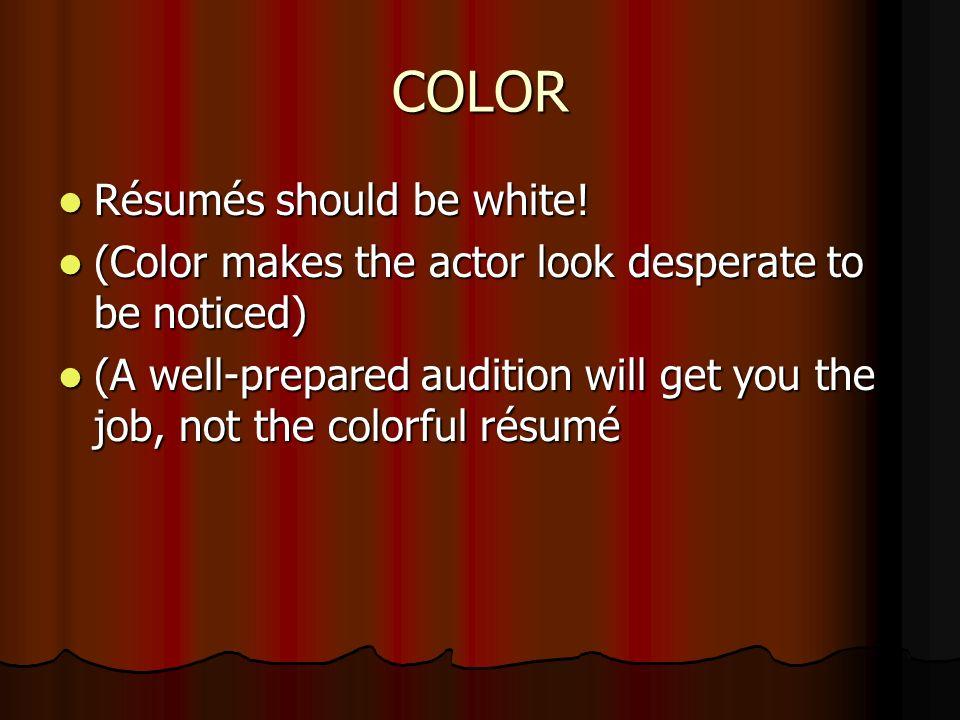 COLOR Résumés should be white.Résumés should be white.