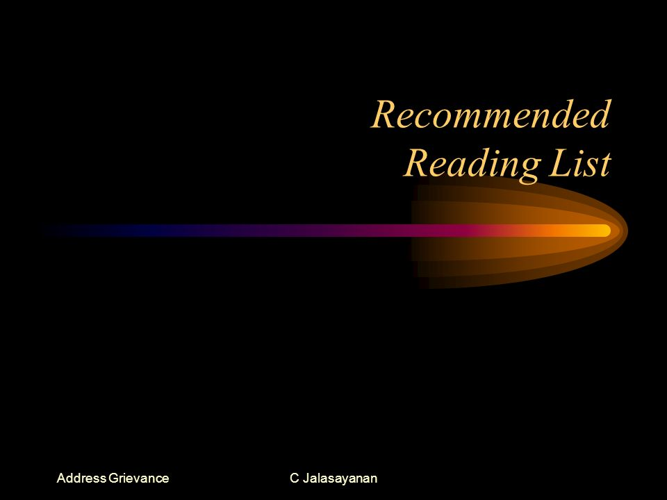 Address GrievanceC Jalasayanan Recommended Reading List