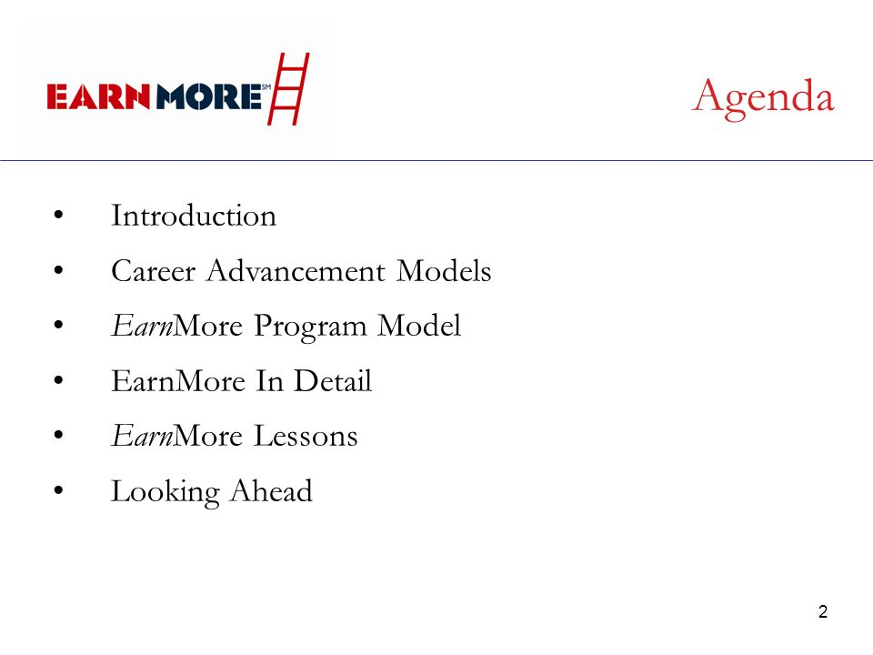 2 Agenda Introduction Career Advancement Models EarnMore Program Model EarnMore In Detail EarnMore Lessons Looking Ahead