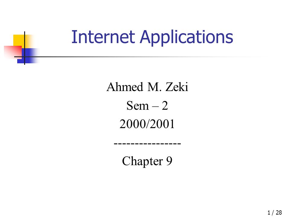 / 281 Internet Applications Ahmed M. Zeki Sem – 2 2000/2001 ---------------- Chapter 9