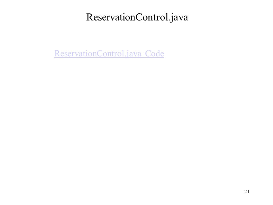 21 ReservationControl.java ReservationControl.java Code