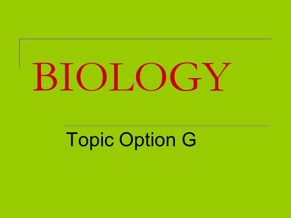 BIOLOGY Topic Option G