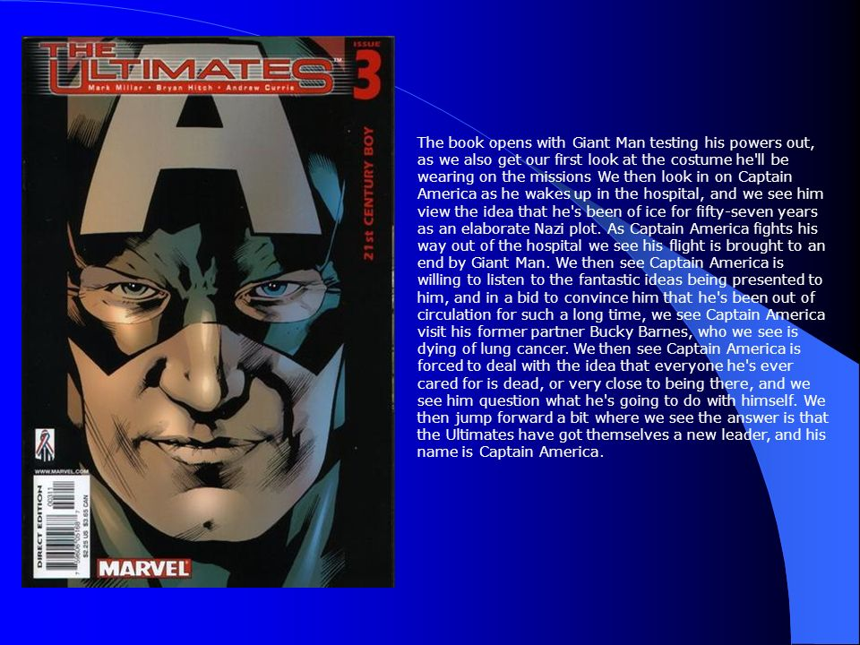 The book opens with Giant Man testing his powers out, as we also get our first look at the costume he ll be wearing on the missions We then look in on Captain America as he wakes up in the hospital, and we see him view the idea that he s been of ice for fifty-seven years as an elaborate Nazi plot.