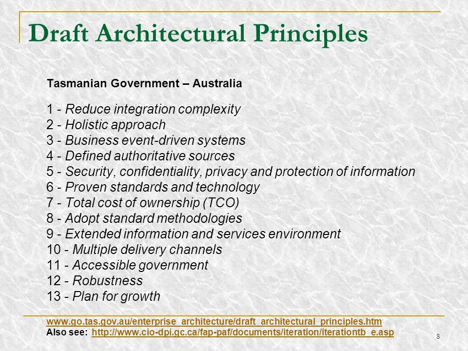 8 Draft Architectural Principles Tasmanian Government – Australia 1 - Reduce integration complexity 2 - Holistic approach 3 - Business event-driven sy