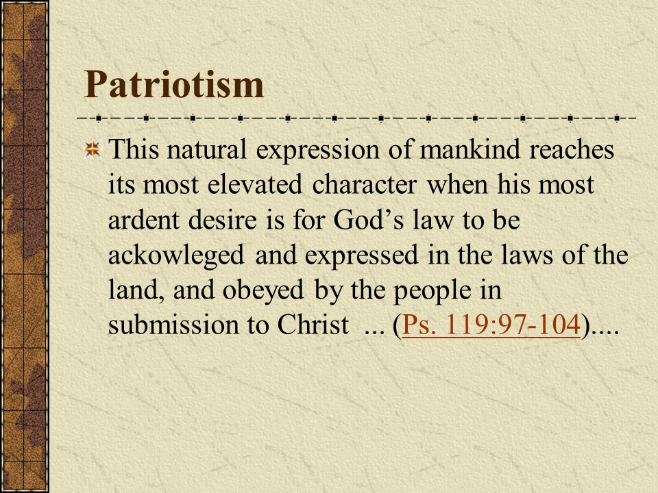 This natural expression of mankind reaches its most elevated character when his most ardent desire is for Gods law to be ackowleged and expressed in the laws of the land, and obeyed by the people in submission to Christ...