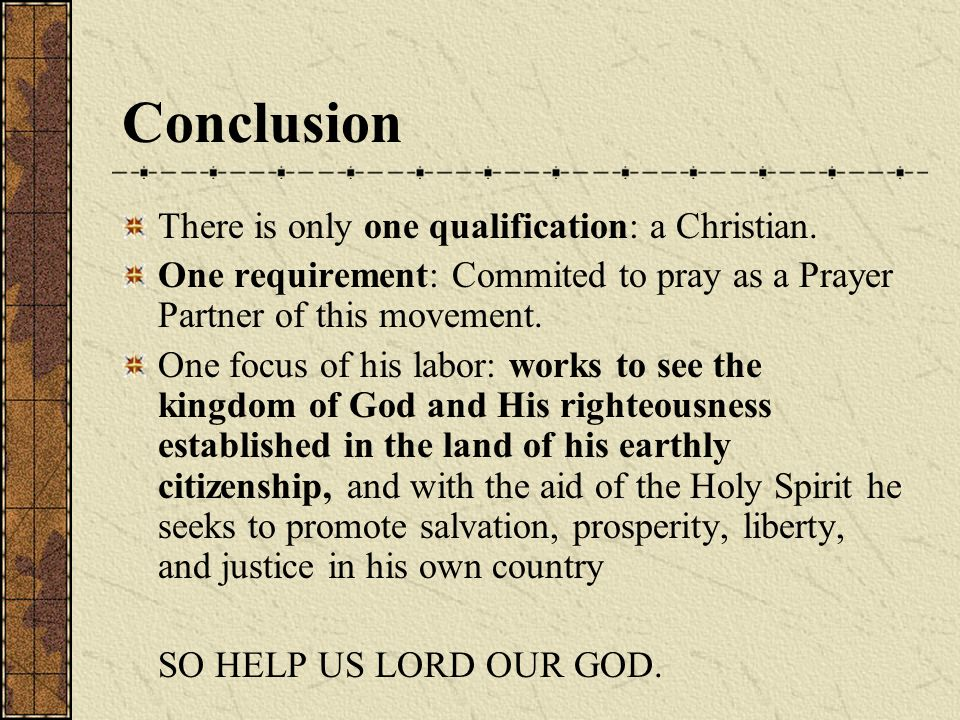 There is only one qualification: a Christian.