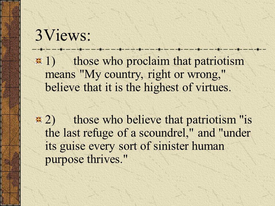 3Views: 1) those who proclaim that patriotism means