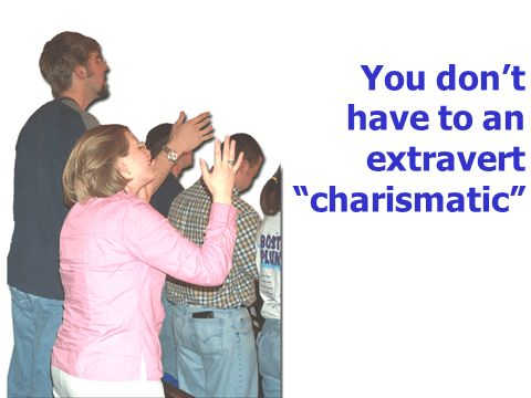 You dont have to an extravert charismatic