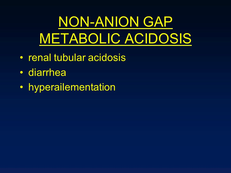 NON-ANION GAP METABOLIC ACIDOSIS renal tubular acidosis diarrhea hyperailementation