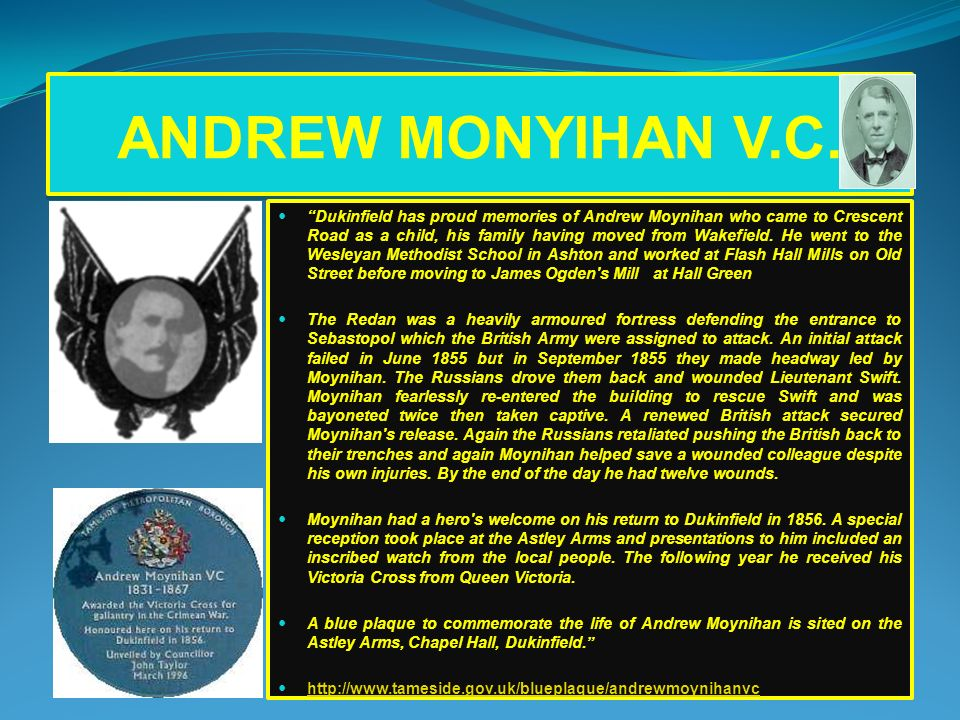 ANDREW MONYIHAN V.C. Dukinfield has proud memories of Andrew Moynihan who came to Crescent Road as a child, his family having moved from Wakefield. He