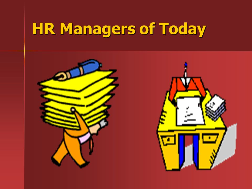 HR Managers of Today