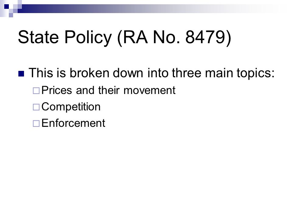 State Policy (RA No. 8479) This is broken down into three main topics: Prices and their movement Competition Enforcement