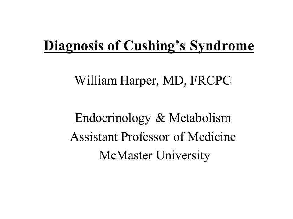 Nomenclature Cushings Syndrome –Hypercortisolism of any cause Cushings Disease –Corticotropin (ACTH) secreting pituitary adenoma