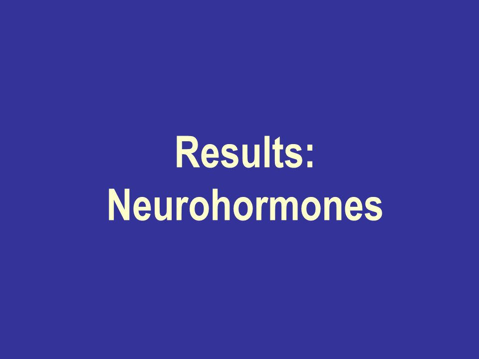 Results: Neurohormones