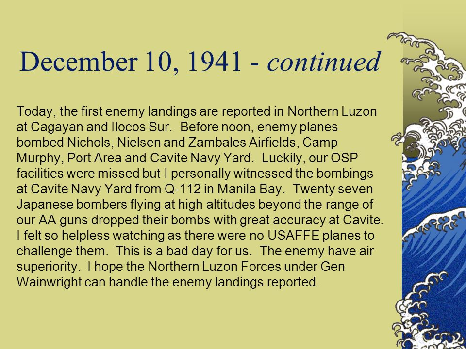 December 12, 1941 - continued Japanese landings in Legaspi and Davao reported.