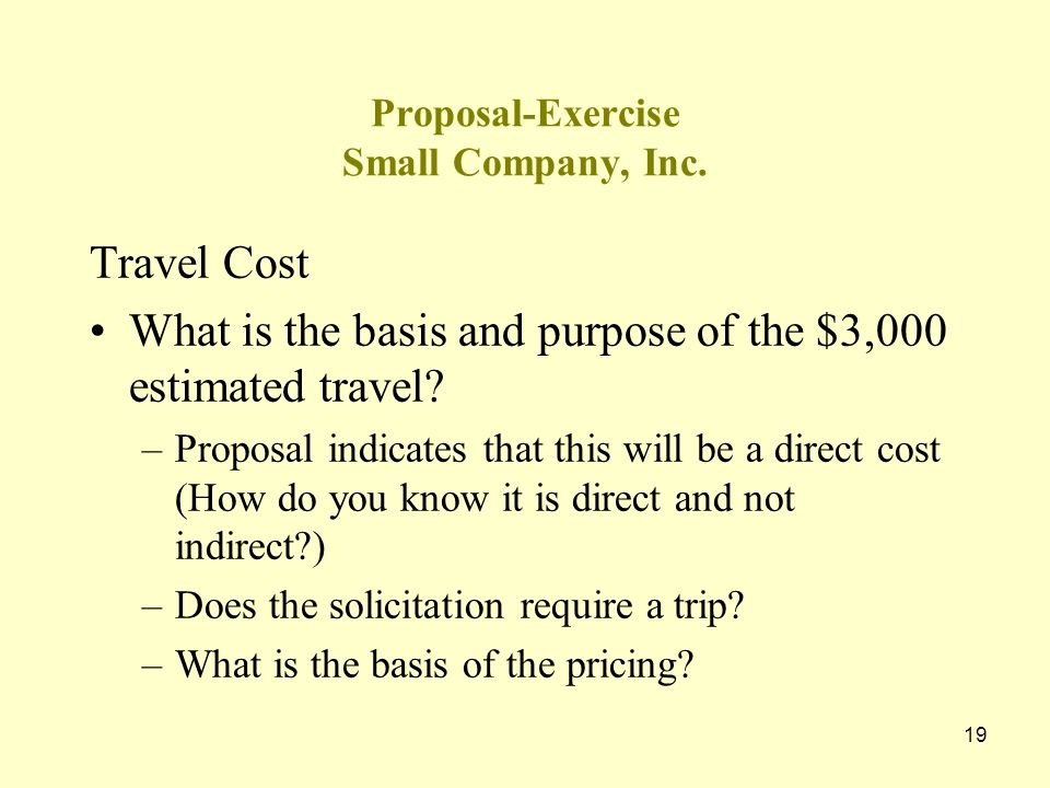 18 Proposal-Exercise Small Company, Inc. Subcontracted Services What is the basis for the $72,000 estimated? If it is sole source (which we put into t