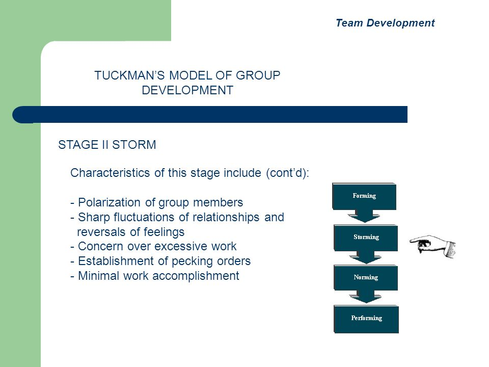 Characteristics of this stage include (contd): - Polarization of group members - Sharp fluctuations of relationships and reversals of feelings - Conce