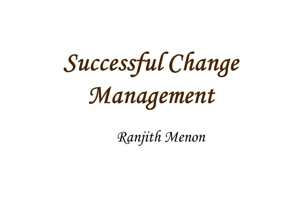 Successful Change Management Ranjith Menon