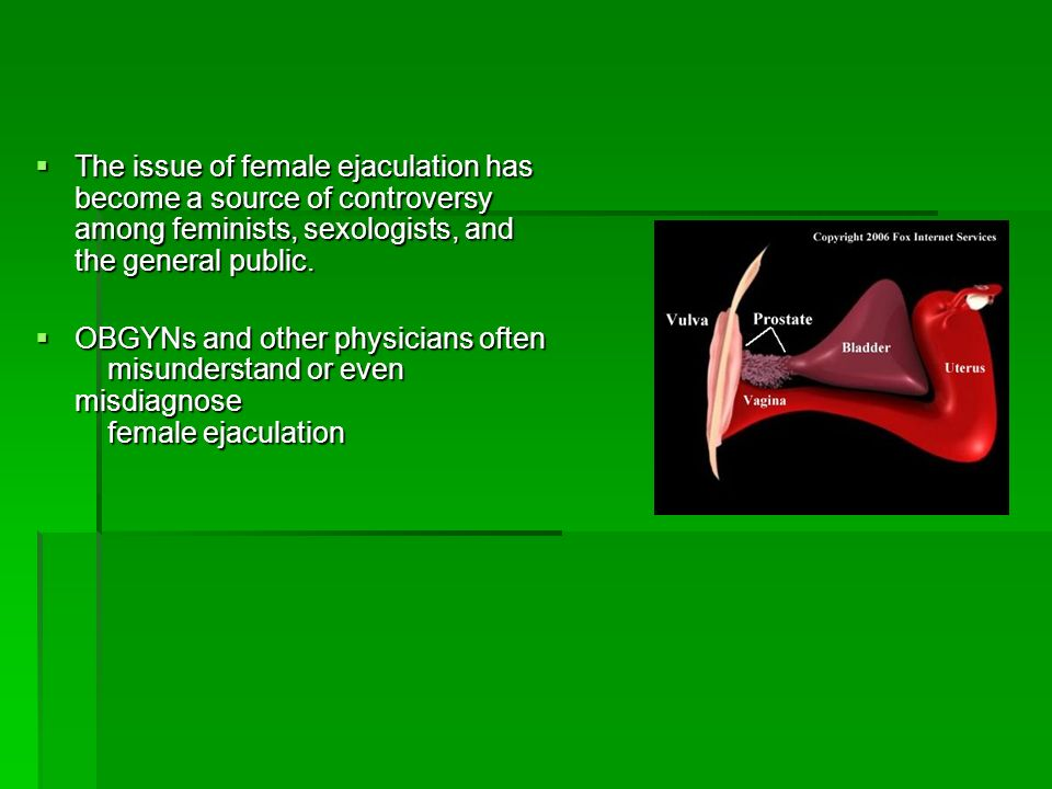 Direction Most women ejaculate, although they are variations in the the direction of the emission Most women ejaculate, although they are variations in the the direction of the emission