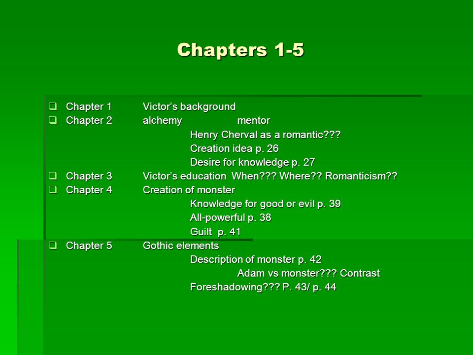 Chapters 1-5 Chapter 1Victors background Chapter 1Victors background Chapter 2alchemymentor Chapter 2alchemymentor Henry Cherval as a romantic??.